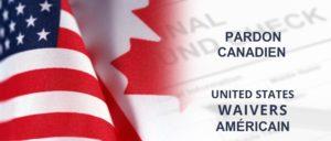 Pardon canadien Waiver Américain